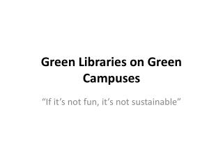 Green Libraries on Green Campuses