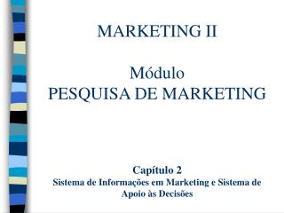 MARKETING II Módulo PESQUISA DE MARKETING