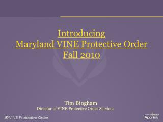 Introducing Maryland VINE Protective Order  Fall 2010