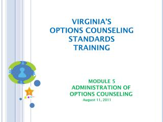 VIRGINIA'S OPTIONS COUNSELING STANDARDS TRAINING