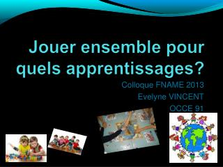 Colloque FNAME 2013 Evelyne VINCENT OCCE 91