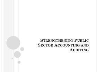 Strengthening Public Sector Accounting and Auditing