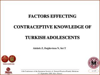 FACTORS EFFECTING CONTRACEPTIVE KNOWLEDGE OF TURKISH ADOLESCENTS