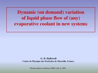 Dynamic (on demand) variation of liquid phase flow of (any)  evaporative coolant in new systems