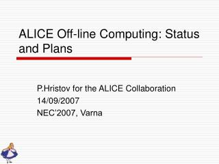 ALICE Off-line Computing: Status and Plans