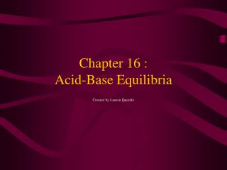 Chapter 16 :  Acid-Base Equilibria