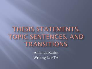 thesis statements, topic sentences, and transitions