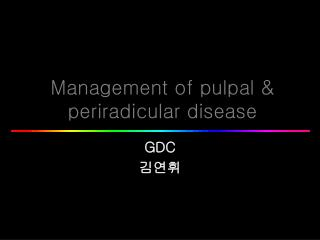 Management of pulpal & periradicular disease