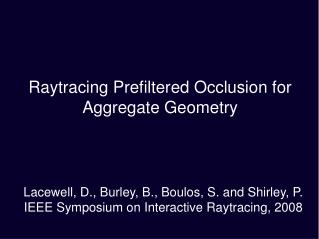 Raytracing Prefiltered Occlusion for Aggregate Geometry