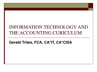 INFORMATION TECHNOLOGY AND THE ACCOUNTING CURICULUM