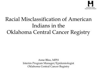 Racial Misclassification of American Indians in the  Oklahoma Central Cancer Registry