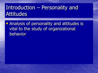 Introduction – Personality and Attitudes