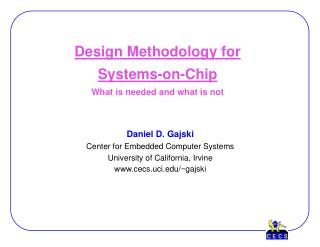 Design Methodology for Systems-on-Chip What is needed and what is not