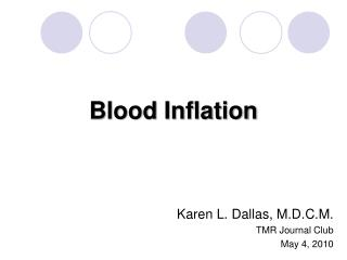 Blood Inflation