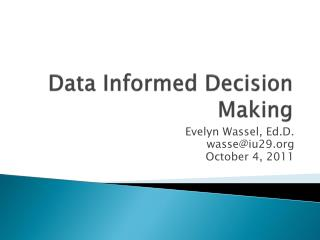 Data Informed Decision Making