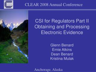 CSI for Regulators Part II Obtaining and Processing Electronic Evidence