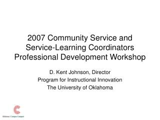 2007 Community Service and Service-Learning Coordinators Professional Development Workshop