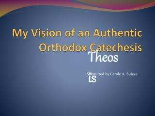 My Vision of an Authentic Orthodox Catechesis