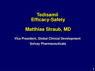 Tedisamil  Efficacy-Safety Matthias Straub, MD