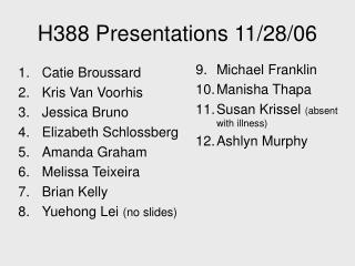 H388 Presentations 11/28/06