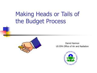 Making Heads or Tails of  the Budget Process