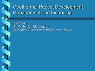 Geothermal Project Development Management and Financing