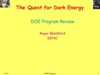 The Quest for Dark Energy
