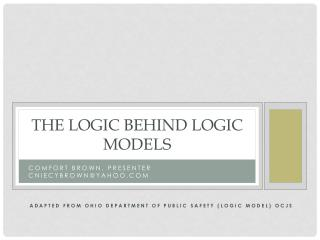 The Logic behind Logic Models