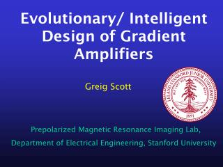 Evolutionary/ Intelligent Design of Gradient Amplifiers