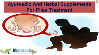 Ayurvedic And Herbal Supplements For Piles Treatment
