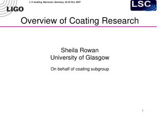 Overview of Coating Research  Sheila Rowan  University of Glasgow On behalf of coating subgroup