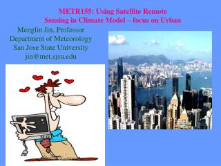 METR155: Using Satellite Remote   Sensing in Climate Model – focus on Urban