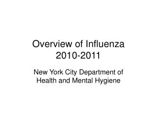 Overview of Influenza 2010-2011