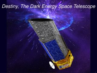 Destiny, The Dark Energy Space Telescope