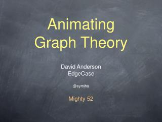 Animating Graph Theory