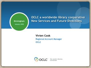 OCLC a worldwide library cooperative New Services and Future Directions
