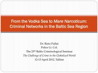 From the Vodka Sea to  Mare Narcoticum :  Criminal Networks in the Baltic Sea Region