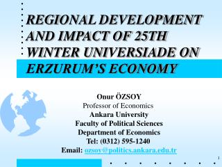 REG I ONAL DEVELOPMENT AND IMPACT OF 25TH W I NTER UN I VERS I ADE ON ERZURUM'S ECONOMY