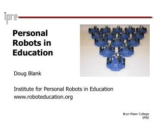Personal Robots in Education
