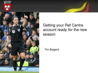 Getting your Ref Centre account ready for the new season