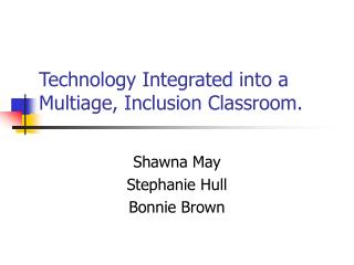 Technology Integrated into a Multiage, Inclusion Classroom.