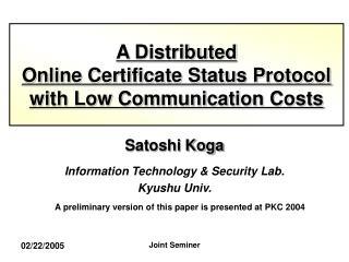 A Distributed  Online Certificate Status Protocol  with Low Communication Costs