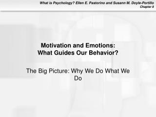 Motivation and Emotions:  What Guides Our Behavior