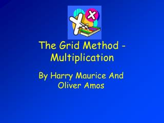 The Grid Method - Multiplication