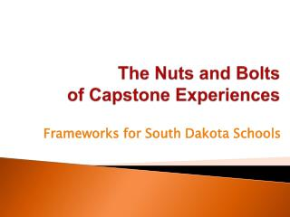 The Nuts and Bolts   of Capstone Experiences