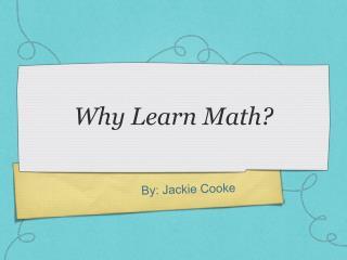 Why Learn Math?