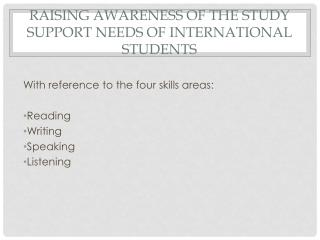 RAISING AWARENESS OF THE STUDY SUPPORT NEEDS OF INTERNATIONAL STUDENTS