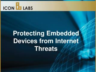 Protecting Embedded Devices from Internet Threats