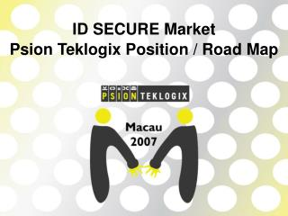 ID SECURE Market Psion Teklogix Position / Road Map
