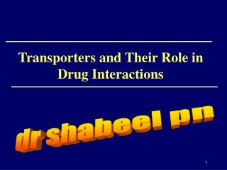 Transporters and Their Role in Drug Interactions